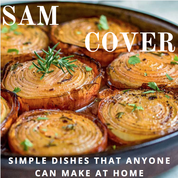 Sam Cover Spokane Washington Recommends Some Simple Dishes That Anyone Can Make at Home