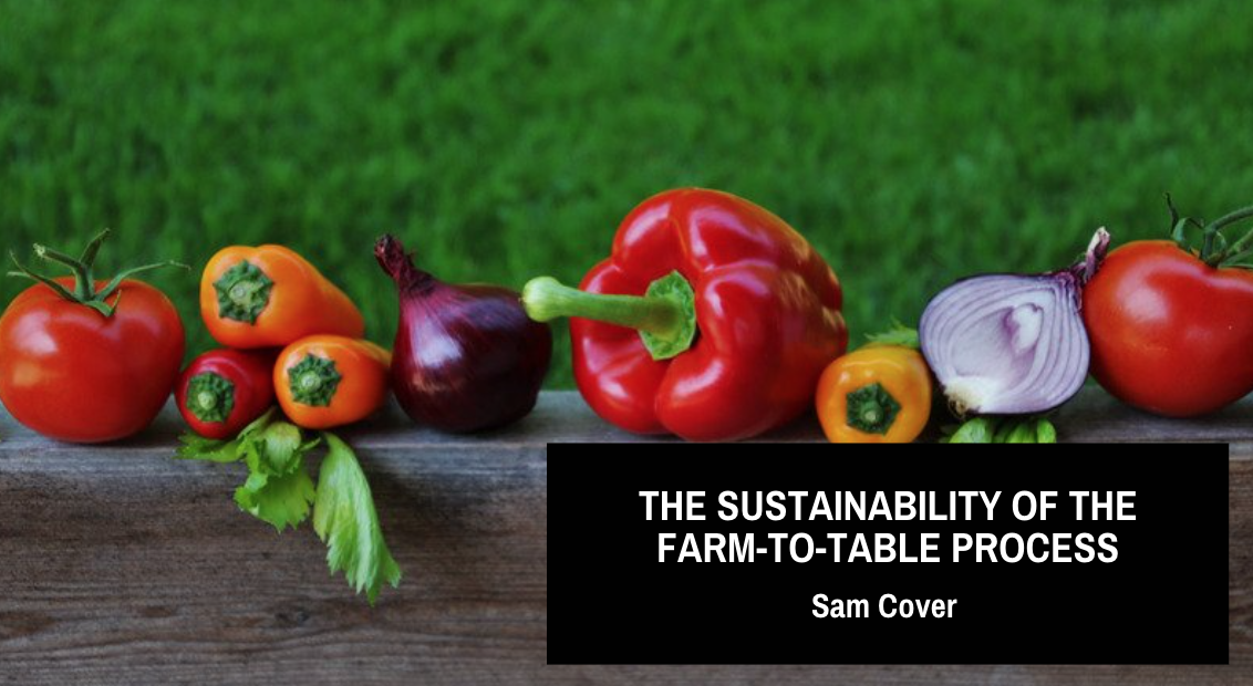Sam Cover Talks About the Sustainability of the Farm-to-Table Process